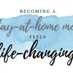 Going from Working Mom to Stay at Home Mom