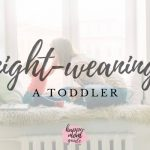 Night Weaning My Toddler: How I Night Weaned in 3 Days