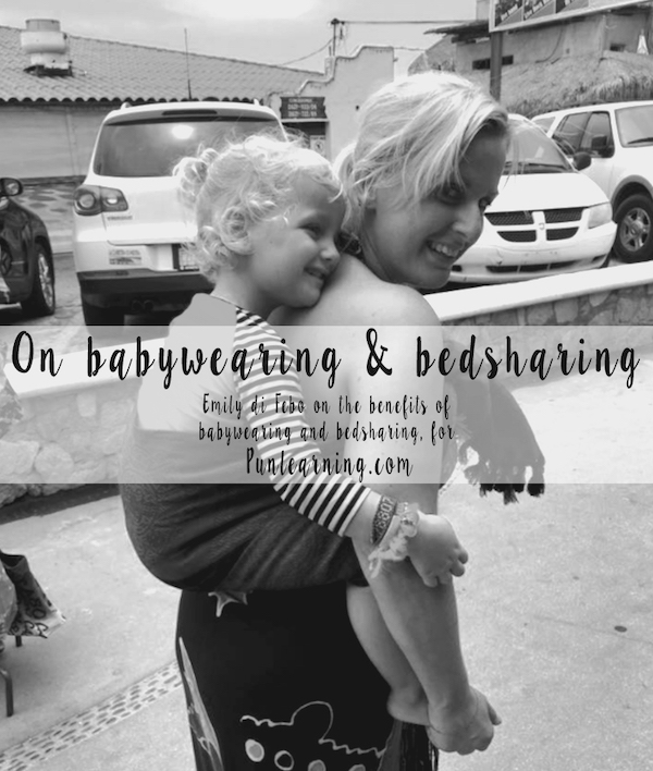 Babywearing and Bedsharing - Emily di Febo on Attachment Parenting