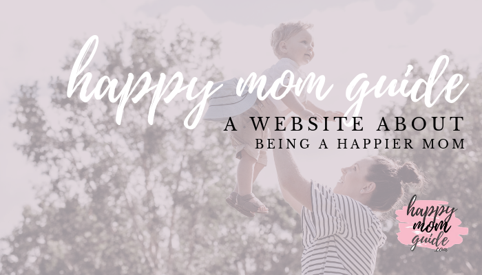 Happy Mom Guide - Being Happier as a Mom
